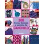 300 Trucos, Técnicas Y Secretos De Ganchillo (i Envío Gratis