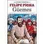 Guemes - La Historieta Argentina - Pigna, Felipe