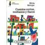 Cuentos Cortos, Medianos Y Flacos - Silvia Schujer - Colihue