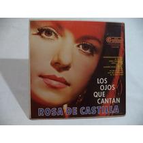 Rosa De Castlla Los Ojos Que Cantan Lp De Coleccion ´´joya´´