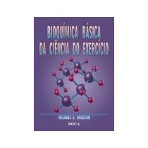 Bioquimica Basica Da Ciencia Do Exercicio 9788752413286