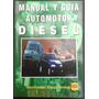 Manual Y Guia Automotor Diesel 1999 Ed Negri