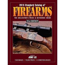 Catalogo De Armas De Fogo Ano 2015 25ª Edição