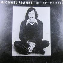 Michael Franks - The Art Of Tea Lp Importado De Usa