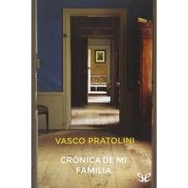 Crónica De Mi Familia Vasco Pratolini Libro Digital