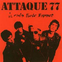 Attaque 77 - El Cielo Puede Esperar - Los Chiquibum