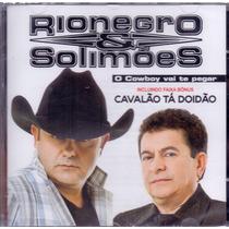 Cd Rionegro & Solimões - O Cowboy Vai Te Pegar - Novo***
