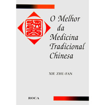 Livro - O Melhor Da Medicina Tradicional Chinesa - Zhufan