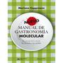 Ebook Manual De Gastronomía Molecular D Mariana Koppmann Pdf