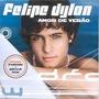 Cd Felipe Dylon - Amor De Verao