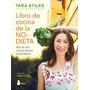 Libro De Cocina De La No-dieta De Tara Stiles