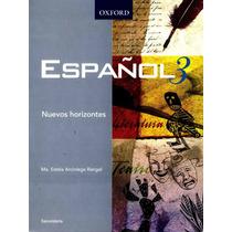 Español 3 Sec. Nuevos Horizontes - Arciniega Rangel / Oxford
