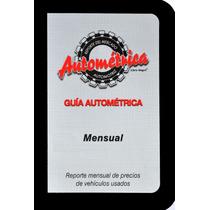Guía Autométrica, Reporte Mensual De Precios De Autos