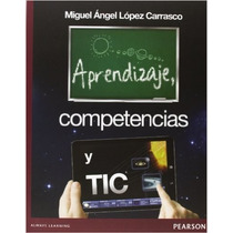 Aprendizaje, Competencias Y Tic Autor Lopez