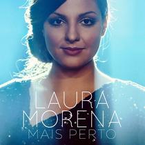 Dvd + Cd Laura Morena - Mais Perto (novo_tempo)