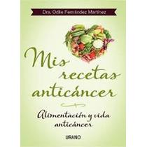 Libro Mis Recetas Anticancer Naturismo-salud-cuerpo-medicina