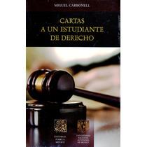 Cartas A Un Estudiante De Derecho - Miguel Carbonell / Porru