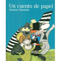 Un Cuento De Papel. Olaondo, Susana.
