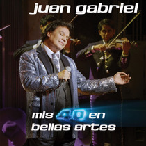 Juan Gabriel - Mis 40 En Bellas Artes 2 Cds - Los Chiquibum