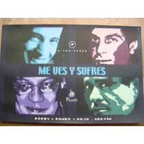 Me Ves Y Sufres. Colectivo Bares, Bonet, Rojo Y Servin. $130