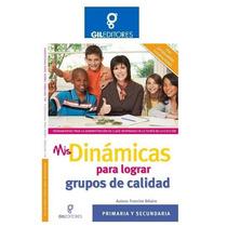 Mis Dinámicas Para Lograr Grupos De Calidad Gil Editores