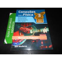 Livro: Conexões Com A Física 3 (para Professores) Blaidi S.