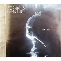 Sophie B Hawkins - Whaler Importado De Usa