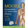 Libro Anatomia Con Orientacion Clinica Moore 7 Edicion