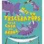 Hay Un Triceratops En La Casa Del Arbol