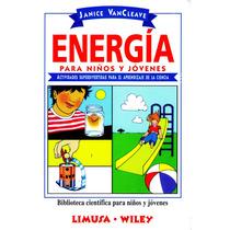 Energia Para Niños Y Jovenes - Vancleave / Limusa