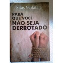 Silas Malafaia Para Que Voce Nao Seja Derrotado Ed Gospel