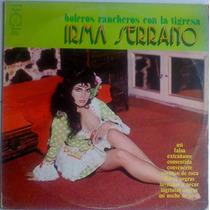 Irma Serrano Lp Boleros Rancheros Con La Tigresa 1973