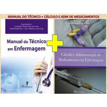 Manual Técnico Em Enfermagem+ Cálculo E Adm De Medicamentos