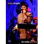 Dvd Jorge Aragão - Da Noite Pro Dia (dvd Original E Lacrado)