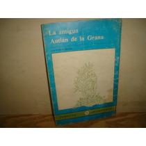 La Antigua Autlán De La Grana - Lilia V. Oliver