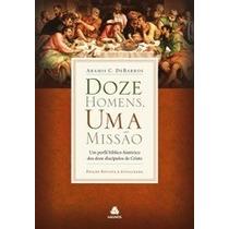 Doze Homens ,uma Missão - Editora Hagnos