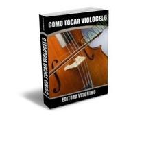 E-book Aprenda Como Tocar Violoncelo Cello + Brindes.