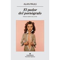 El Pudor Del Pornografo (narrativas Hispanicas) Envío Gratis