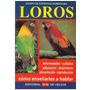 Libro, Loros; Cómo Enseñarles A Hablar Equipo De Expertos Do