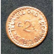 Moneda De 2 Centavos De Tetela De Oro Y Ocampo (revolucion)