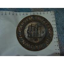 Antiguo Logotipo En Bronce De The Brown & Carver Cutters, Er