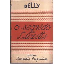 Livro O Segredo Da Luzette Nº 04 Coleção Delly 1949