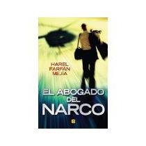 Libro El Abogado Del Narco *cj