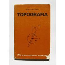 Jack C. Mccormac Topografia Libro Importado 1981