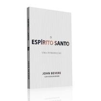 Livro O Espírito Santo John Bevere