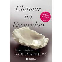 Chamas Na Escuridão Sadie Mattews Editora Nacional