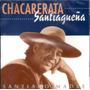 La Chacarerata Santiagueña Santiago Madre