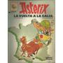 Libro / Asterix / La Vuelta A La Galia / Goscinny - Uderzo /