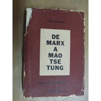 De Marx A Mao Tse Tung Doutrinas Problemas Heníndiri Chambre