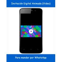 Invitación Digital Animada (video) Para Mandar Por Whatsapp